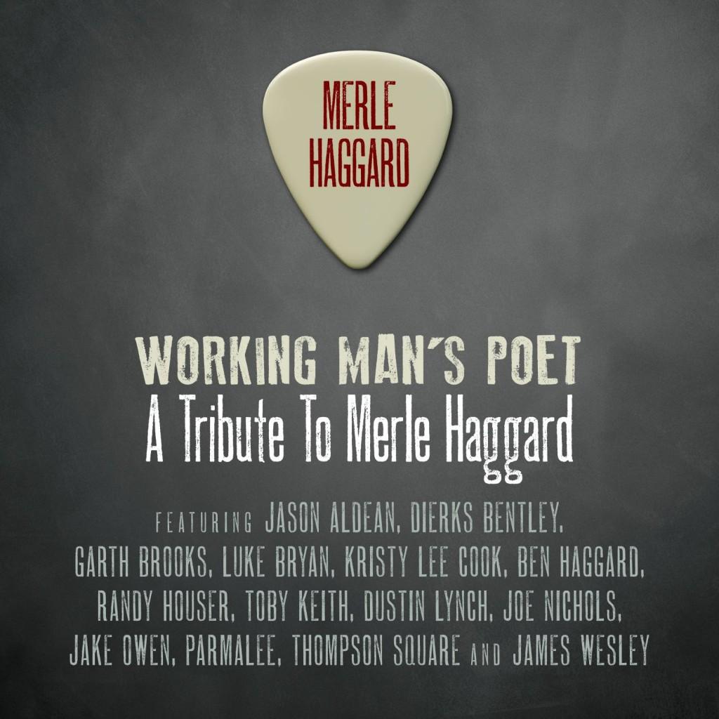 Merle Haggard, Working Man's Poet:  A Tribute to Merle Haggard